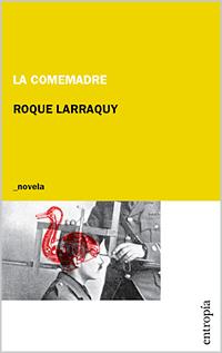 La-comemadre-Roque-Larraquy
