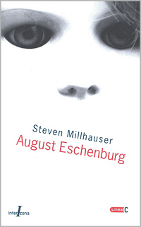 Steven-Millhauser-August-Eschenburg