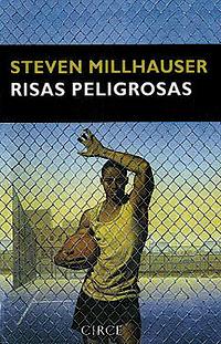 Steven-Millhauser-Risas-Peligrosas