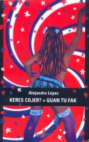 Alejandro-Lopez-keres-cojer-guan-tu-fak