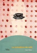 Laura-Wittner-La-tomadora-de-cafe