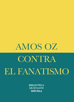 Amos-Oz-Contra-el-fanatismo-Siruela