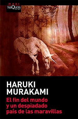 Haruki-Murakami-El-fin-del-mundo-y-un-despiadado-pais-de-las-maravillas