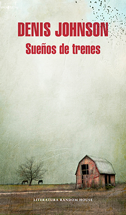 Denis-Johnson-Suenos-de-trenes-tapa