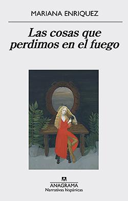 Mariana-Enriquez-Las-cosas-que-perdimos-en-el-fuego