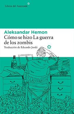 aleksandar-hemon-como-se-hizo-la-guerra-de-los-zombis